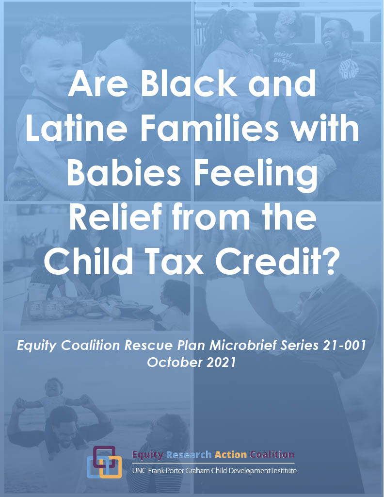 Are Black and Latine Families With Babies Feeling Relief From the Child Tax Credit? Equity Coalition Rescue Plan Microbrief Series 21-001 October 2021