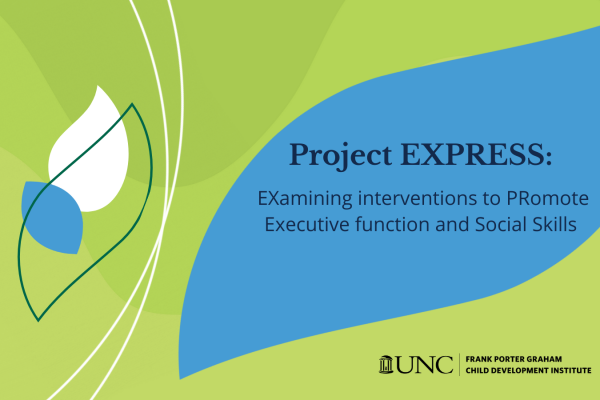 Project EXPRESS: EXamining interventions to PRomote Executive function and Social Skills